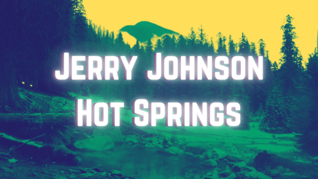 Jerry Johnson Hot Springs