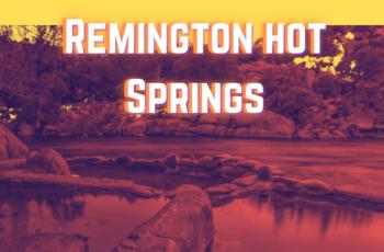 Remington Hot Springs